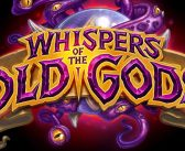 Hearthstone Expansion – Whispers of the old Gods