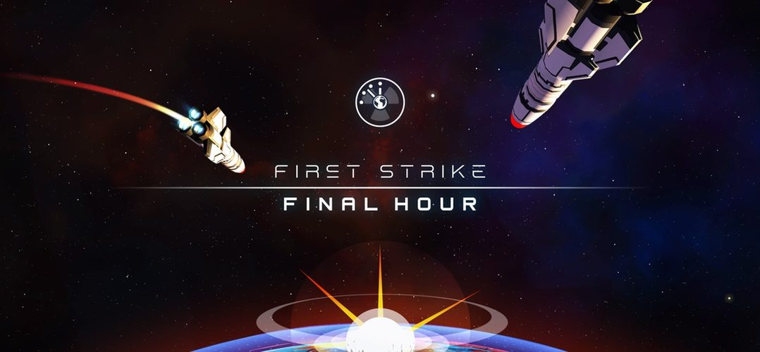 first strike main 1078x500 - First Strike: Final Hour - Test (PC)