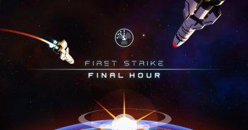 first strike main 351x185 - First Strike: Final Hour - Test (PC)