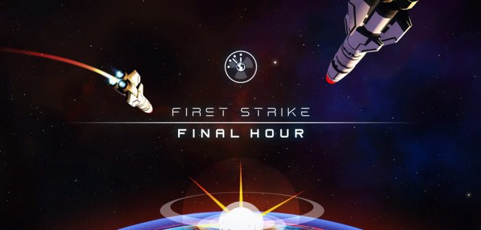first strike main 702x336 - First Strike: Final Hour - Test (PC)