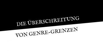 titel die ueberschreitung genre 351x185 - Die Überschreitung von Genre-Grenzen