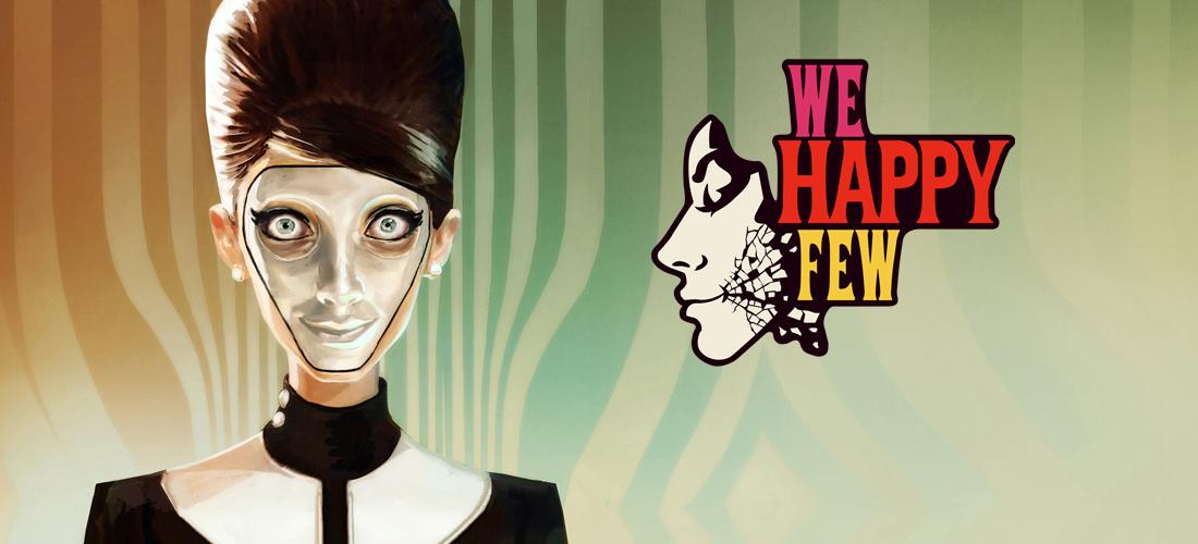 we happy few - We Happy Few - Preview (PC)